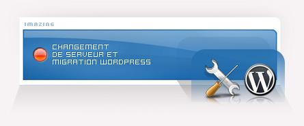 imazine changement serveur wordpress